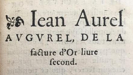 Jean Aurel Augurel  FACTURE DE L'OR, TROIS LIVRES  S.n. [Pierre de Tours], Lyon, 1548  1200 €