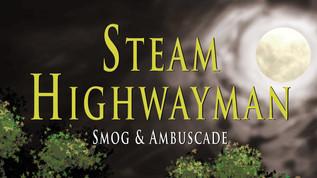 STEAM HIGHWAYMAN VOL. 1