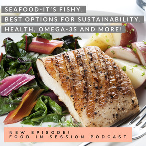 Seafood, It's Fishy- Best Options for Health, Sustainability, Omega-3s, Macros and Cooking Tips