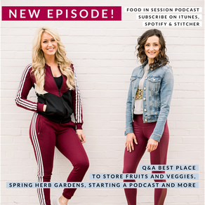 Q&A Storing Fruits and Veggies, Spring Herb Gardens, Starting a Podcast and More (ep 94)