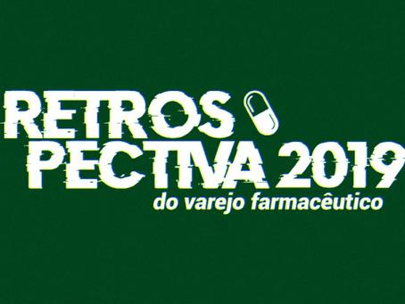Retrospectiva do varejo farmacêutico 2019