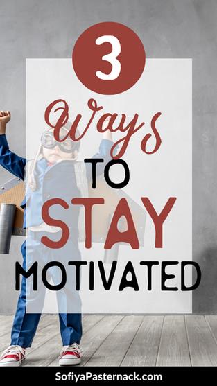 3 Ways I Keep Myself Motivated