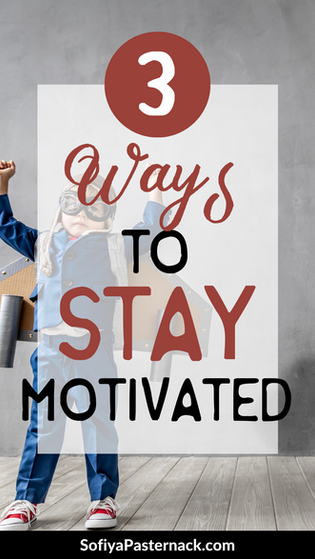 3 Ways I Keep Myself Motivated