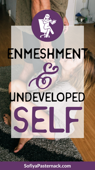 CHARACTER THERAPY | Enmeshment and Undeveloped Self