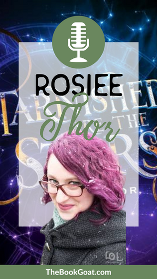 Rosiee Thor | Tarnished Are the Stars