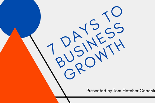 7 DAYS TO BUSINESS GROWTH