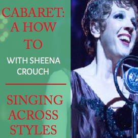Cabaret: A How to +  Singing Across Styles