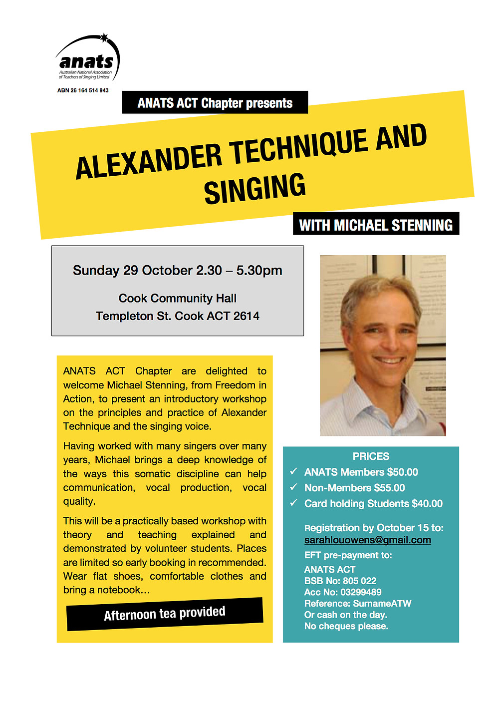 Come and join Alexander Technique teacher Michael Stenning to explore the benefits this somatic discipline has on the singing voice. Sunday 29 October 2.30 – 5.30pm  Cook Community Hall Templeton St. Cook ACT 2614 Registration by October 15 to:  sarahlouowens@gmail.com EFT pre-payment to: ANATS ACT BSB No: 805 022   Acc No: 03299489 Reference: SurnameATW or cash on the day.  No cheques please.