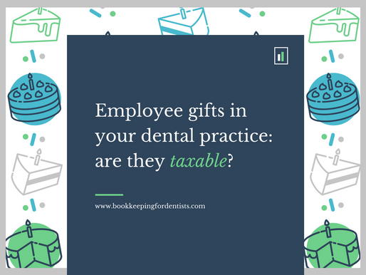 Employee gifts in your dental practice: are they taxable income?
