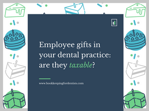 Employee Gifts, Bookkeeping for Dentists LLC