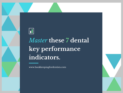 How to master these seven dental key performance indicators