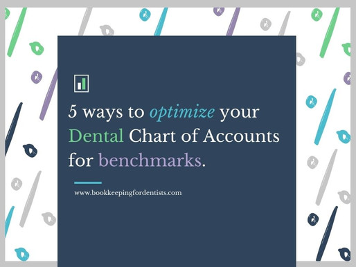 5 ways to optimize your Dental Chart of Accounts for dental overhead benchmarks.