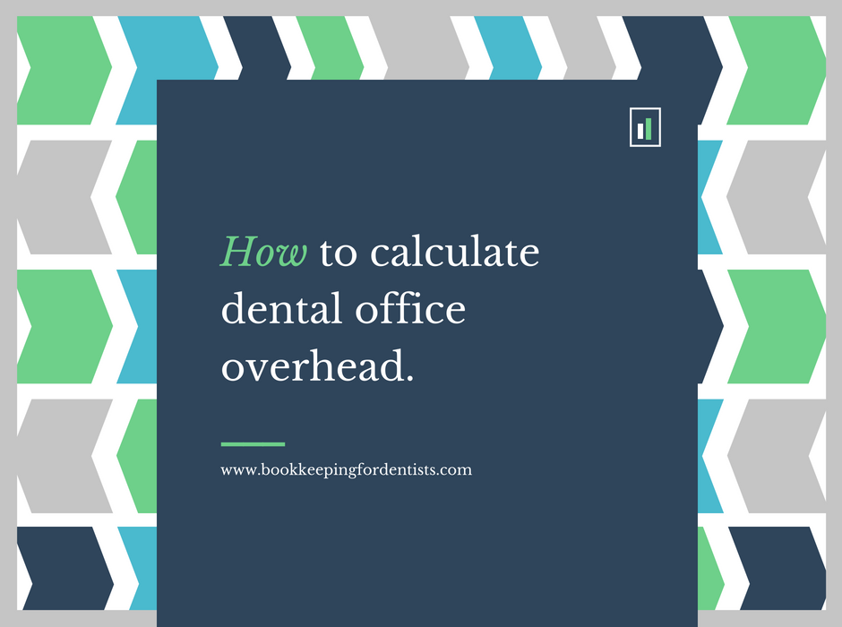 Calculate Dental Overhead, Bookkeeping for Dentists
