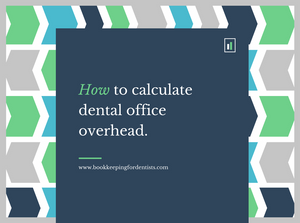 Dental Office Overhead, Bookkeeping for Dentists
