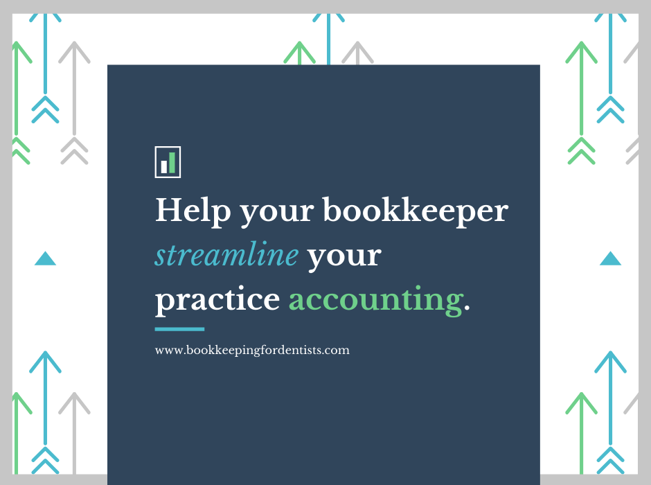 Help  your accountant streamline your dental practice accounting