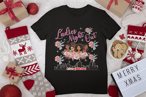 Ladies Night out Tshirt