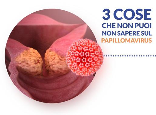 Tre cose che non puoi non sapere sul papillomavirus