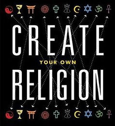 Create Your Own Religion.jpeg