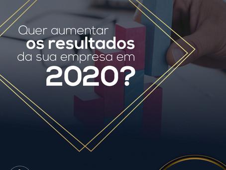 Aumente seus resultados em 2020!