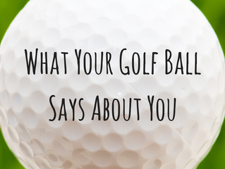 What Your Golf Ball Says About You
