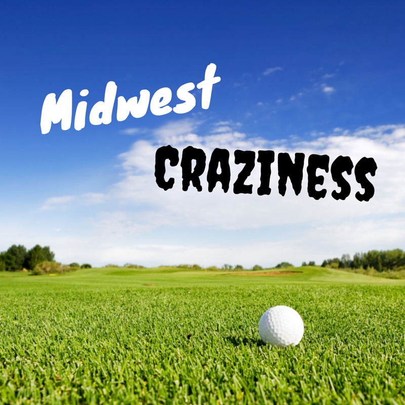 Midwest Craziness - Playing America's Top 100 Golf Courses