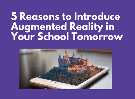 5 Reasons to Introduce Augmented Reality in Your School Tomorrow