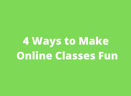 4 Ways to Make Online Classes Fun