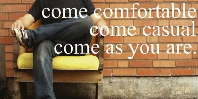 come comfortable, come as you are_edited