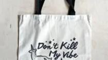Don't Kill My Vibe Tote