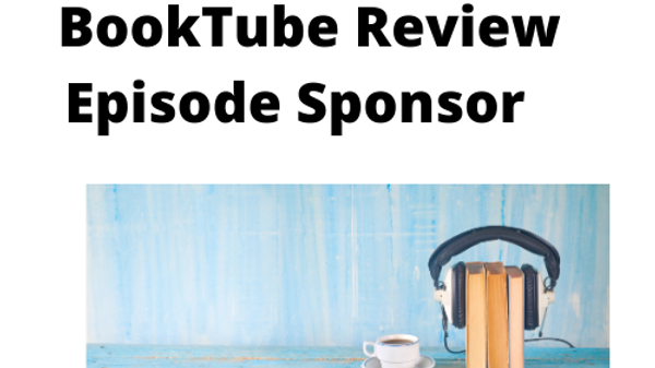 BookTube Review Episode Sponsor