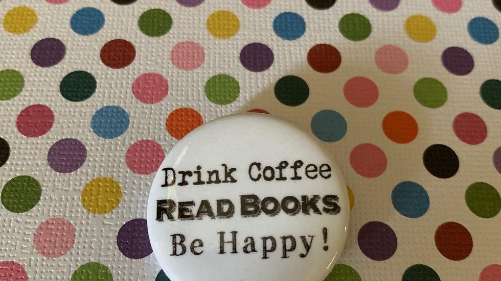 Drink Coffee Pin