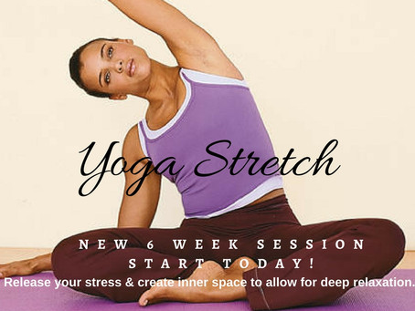 New Yoga Stretch Sessions