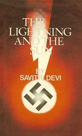 The Lightning and the Sun by Savitri Devi, Ernst Zundel's Samisdat Publishers Edition - 1970s