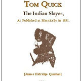 Tom Quick the Indian Slayer wanted to ex