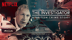 THE INVESTIGATOR: A BRITISH CRIME STORY - Selected scenes