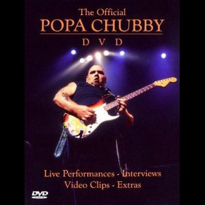 The Official Popa Chubby DVD