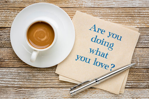 Are you doing what you love? Inspiration
