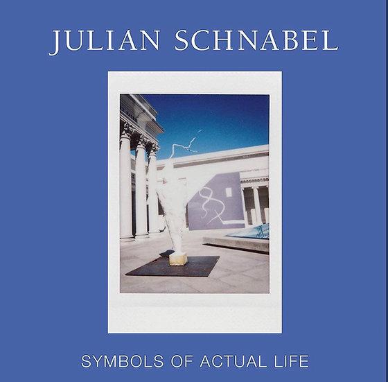 JULIAN SCHNABEL: SYMBOLS OF ACTUAL LIFE