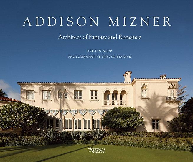 ADDISON MIZNER: ARCHITECT OF FANTASY AND ROMANCE BY RIZZOLI