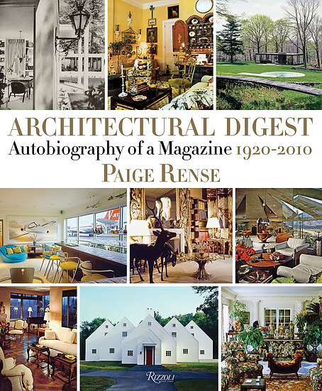 ARCHITECTURAL DIGEST: AUTOBIOGRAPHY OF A MAGAZINE 1920 - 2010 BY PAIGE RENSE