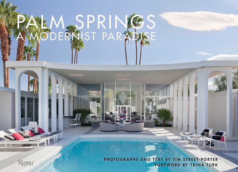 PALM SPRINGS: A MODERNIST PARADISE BY RIZZOLI