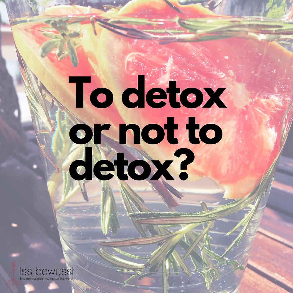 Detoxwasser mit Grapefruit und Rosmarin und dem Textzug To detox or not to detox?