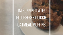 I'm Running Late! Flour-Free Quickie Oatmeal Muffins Recipe