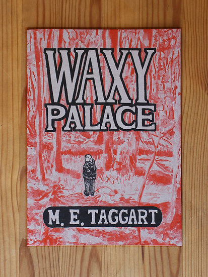 """""""WAXY PALACE"""" BY MARIE E. TAGGART"""