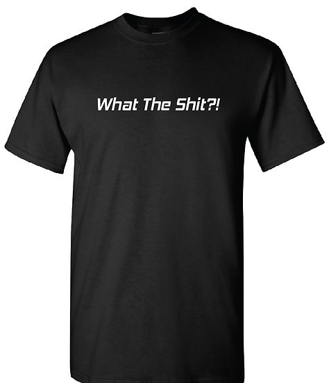 What The... Cotton T-Shirt