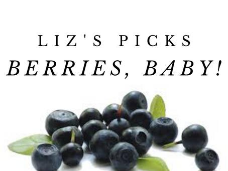 Liz's Picks: Berries, Baby!