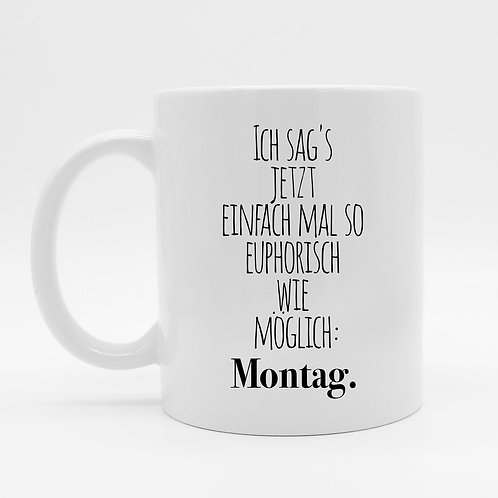 Tasse - Montag