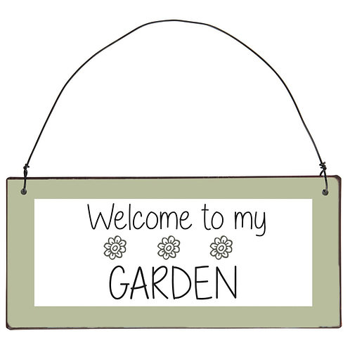 Schild - Welcome to my Garden