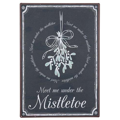 Schild - Meet me under the Mistletoe