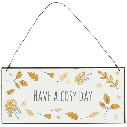 Schild - Have a cozy day